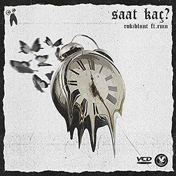 Saat Kaç (feat. Ruin)