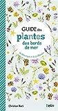 Guide des plantes des bords de mer de l'Atlantique et de La Manche