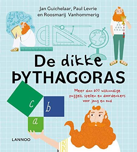De dikke pythagoras: Meer dan 600 wiskundige puzzels, spellen en doordenkers voor jong en oud