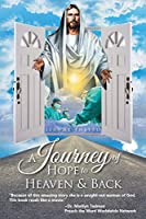 A Journey of Hope to Heaven and Back