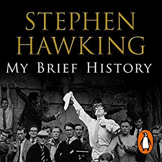 My Brief History                   Written by:                                                                                                                                 Stephen Hawking                               Narrated by:                                                                                                                                 Matthew Brenher                      Length: 2 hrs and 15 mins     Not rated yet     Overall 0.0
