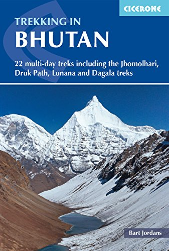 Trekking in Bhutan: 22 multi-day treks including the Lunana 'Snowman' Trek, Jhomolhari, Druk Path and Dagala treks: 22 Multi-Day Treks Including the ... and Dagala Treks (Cicerone Trekkers Guides)