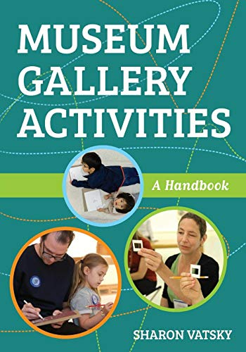 Compare Textbook Prices for Museum Gallery Activities: A Handbook American Alliance of Museums  ISBN 9781538108642 by Vatsky Director of School and Family Programs  Solomon R. Guggenheim Museum, Sharon