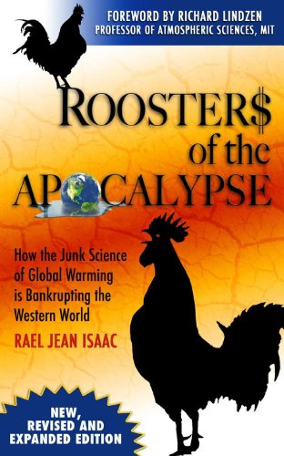 Roosters of the Apocalypse:  How the Junk Science of Global Warming is Bankrupting the Western World (new, revised and expanded edition) (English Edition)