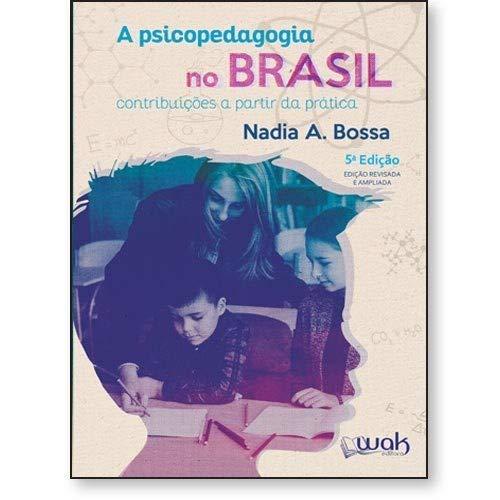 A Psicopedagogia no Brasil. Contribuições a Partir da Prática