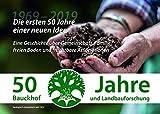 Die ersten 50 Jahre einer neuen Idee: 50 Jahre Bauckhof und Landbauforschung