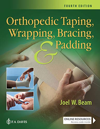 Compare Textbook Prices for Orthopedic Taping, Wrapping, Bracing, and Padding Fourth Edition ISBN 9781719640671 by Beam EdD  LAT  ATC, Joel W.