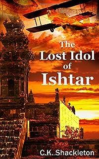The Lost Idol of Ishtar: An Edward Prince Steampunk Adventure