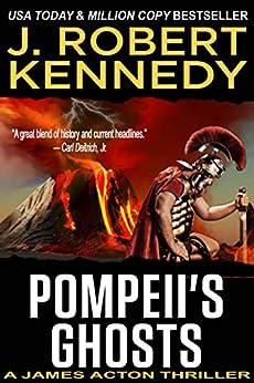 Pompeii's Ghosts (A James Acton Thriller, #9) (James Acton Thrillers) by [J. Robert Kennedy]