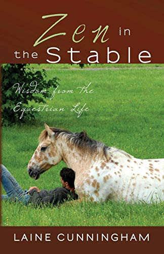 Zen in the Stable: Wisdom from the Equestrian Life (Zen for Life)