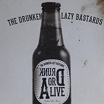 Drunk or Alive