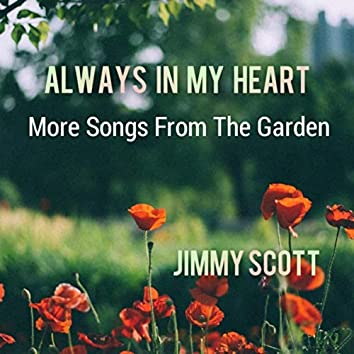 Always in My Heart: More Songs from the Garden