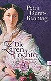 Die Zarentochter (Die Zarentochter-Saga, Band 2) - Petra Durst-Benning
