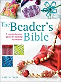 The Beader's Bible: A Comprehensive Guide to Beading Techniques