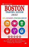 Boston Travel Guide 2022: Shops, Arts, Entertainment and Good Places to Drink and Eat in Boston, Massachusetts (Travel Guide 2022)