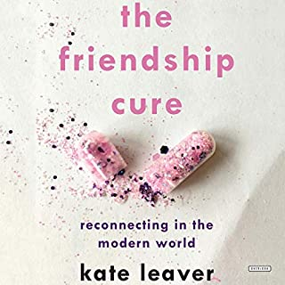 The Friendship Cure     Reconnecting in the Modern World              Written by:                                                                                                                                 Kate Leaver                               Narrated by:                                                                                                                                 Candice Moll                      Length: 9 hrs and 25 mins     5 ratings     Overall 4.4