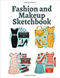FASHION AND MAKEUP SKETCHBOOK: Female Figure Poses & Accessories Templates - All in one - Design & Build Your Pro Portfolio (Drawing Books, Fashion Books, Fashion Design Books, Fashion Sketchbooks)