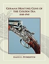 German Hunting Guns of the Golden Era 1840-1940