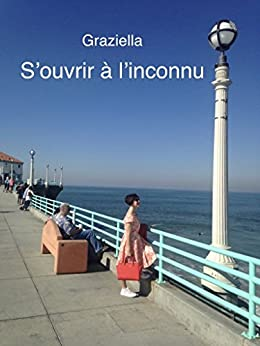 S'ouvrir à l'inconnu (French Edition) by [Graziella Chabanel]