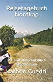 Reisetagebuch Nordkap: Mit dem Motorrad durch Skandinavien