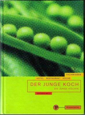 Der junge Koch /Die junge Köchin. Lehrbuch für die Berufsausbildung des Kochs. Fachwissen Hotel - Restaurant - Küche