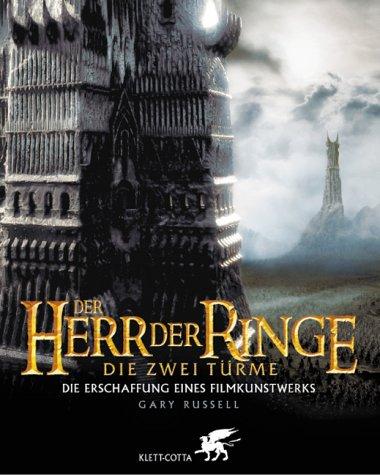 Der Herr der Ringe. Die zwei Türme. Die Erschaffung eines Filmkunstwerks