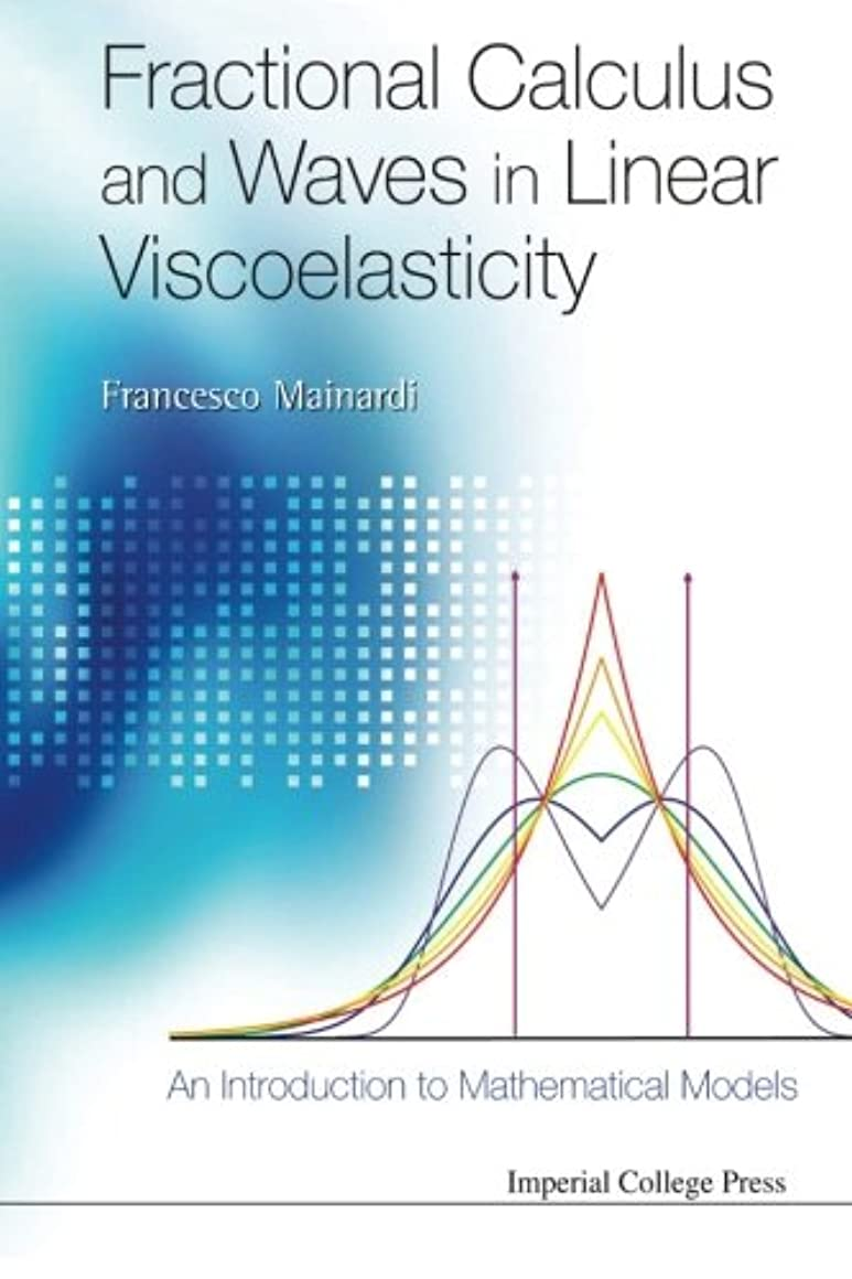 会社あごひげなめるFractional Calculus And Waves In Linear Viscoelasticity: An Introduction To Mathematical Models