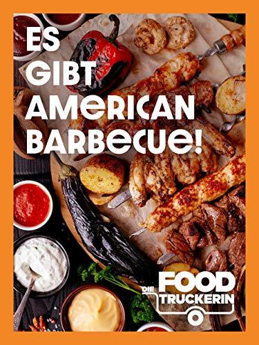 Die Foodtruckerin - Es gibt American Barbecue!