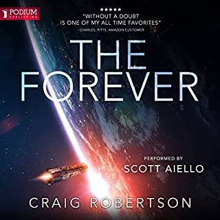 The Forever     The Forever, Book 1              By:                                                                                                                                 Craig Robertson                               Narrated by:                                                                                                                                 Scott Aiello                      Length: 17 hrs and 22 mins     141 ratings     Overall 4.4