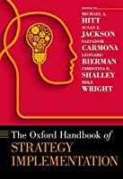 The Oxford Handbook of Strategy Implementation (Oxford Handbooks)