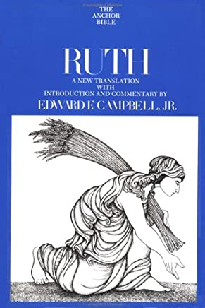 Ruth: A New Translation With Introduction, Notes, and Commentary: 7