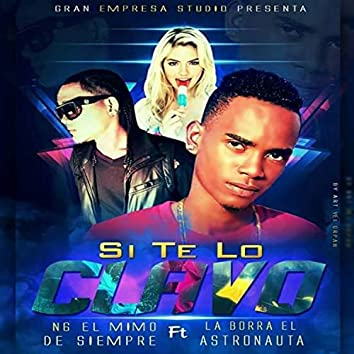 Si Te Lo Clavo (feat. N6 El Mismo De Siempre)