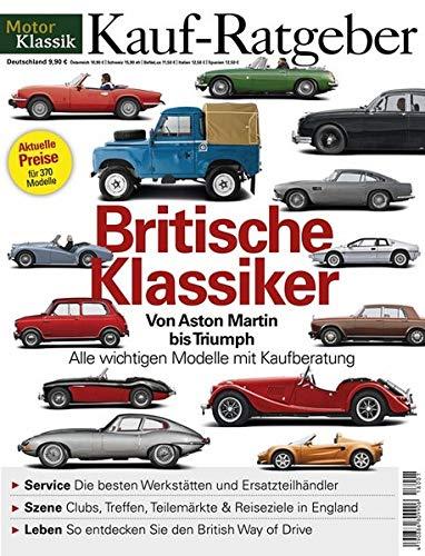 MotorKlassik Kauf-Ratgeber - Britische Klassiker: Von Aston Martin bis Triumph. Alle wichtigen Modelle mit Kaufberatung