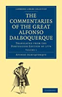 The Commentaries of the Great Afonso Dalboquerque, Second Viceroy of India 4 Volume Paperback Set: Translated from the Portuguese Edition of 1774 (Cambridge Library Collection - Hakluyt First Series)