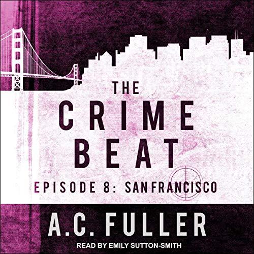 The Crime Beat: San Francisco cover art
