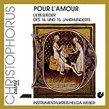Pour l'amour (Liebeslieder des 14. und 15. Jahrhunderts)