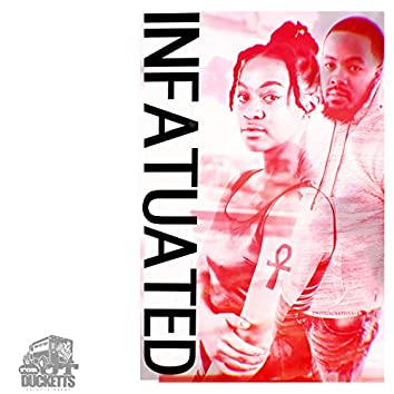 Infatuated (feat. Prettiboy Duck)