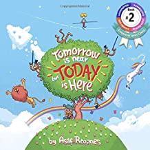 Tomorrow Is Near But Today Is Here: (Children's books about Anxiety/Sleep disorders/ADHD/Stress Relief/Worry, Picture Books, Preschool Books, Ages 3 ... Kindergarten Books, Ages 4 8) (Mindful Mia)
