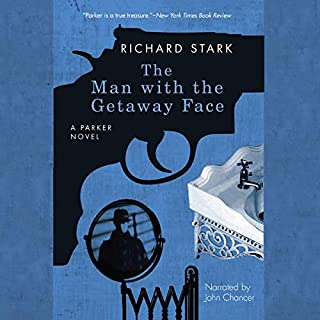The Man with the Getaway Face                   By:                                                                                                                                 Richard Stark                               Narrated by:                                                                                                                                 John Chancer                      Length: 4 hrs and 51 mins     118 ratings     Overall 4.1