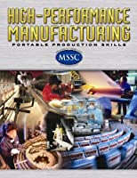 High-performance Manufacturing: Portable Production Skills (High Performance Manufacturing)