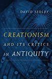 Creationism and Its Critics in Antiquity (Volume 66)