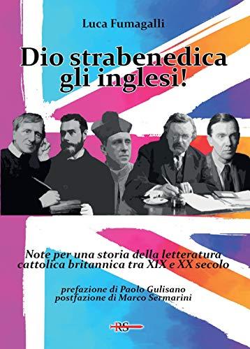 Dio strabenedica gli inglesi! Note per una storia della letteratura cattolica britannica tra XIX e XX secolo