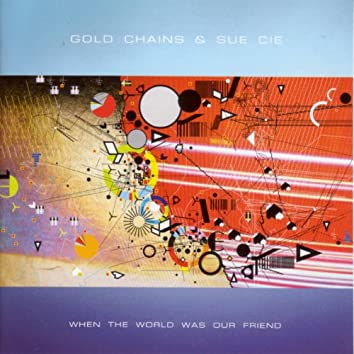 When The World Was Our Friend