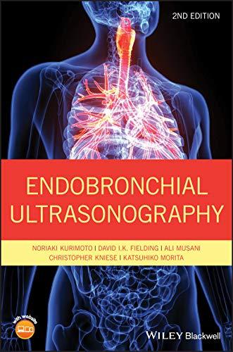 Compare Textbook Prices for Endobronchial Ultrasonography 2 Edition ISBN 9781119233947 by Kurimoto, Noriaki,Fielding, David I. K.,Musani, Ali I.,Kniese, Christopher,Morita, Katsuhiko