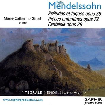 Félix Mendelssohn - Préludes Et Fugues opus 35, Pièces Enfantines Opus 72, Fantaisie Opus 28