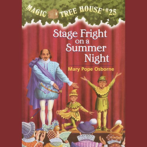 Stage Fright on a Summer Night     Magic Tree House, Book 25              By:                                                                                                                                 Mary Pope Osborne                               Narrated by:                                                                                                                                 Mary Pope Osborne                      Length: 42 mins     53 ratings     Overall 4.6