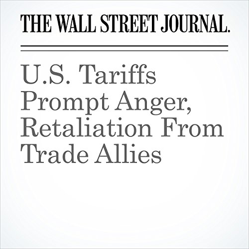 U.S. Tariffs Prompt Anger, Retaliation From Trade Allies copertina