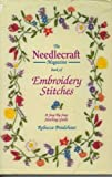 The ' ' Needlecraft' Magazine Book of Embroidery Stitches: A Step-by-step Stitching Guide