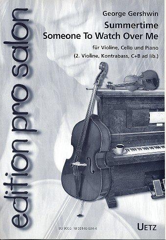 Summer Time/Someone to Watch over Me: para violín, Violonchelo y piano (2, Contrabajo, C de y B de voz AD lib)