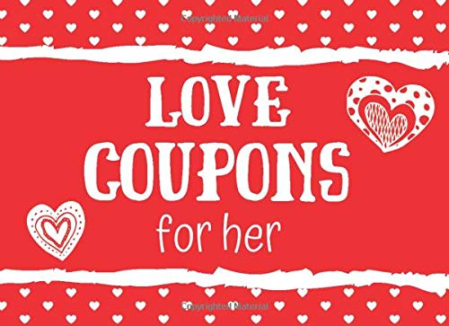 Love Coupons For Her: Perfect Gift For Girlfriend / Wife, 25 Romantic...